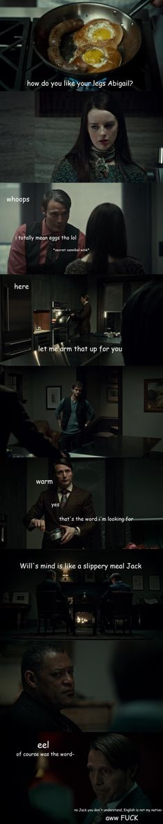 Some day (soon) Hannibal will take his puns too far.