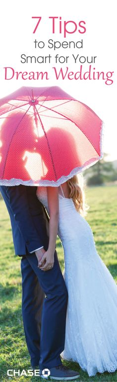 """Saying """"I Do?"""" It's easy to get swept up in the excitement of planning a fairytale wedding, but it's important to keep your finances in mind along the way. Here are 7 tips to spend smart for your dream wedding."""