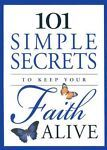 101 Simple Secrets to Keep Your Faith Alive by Stan Toler (2004, Hardcover /...