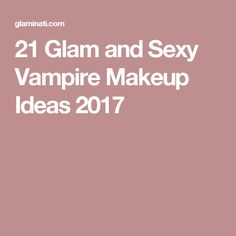 21 Glam and Sexy Vampire Makeup Ideas 2017