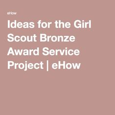 Ideas for the Girl Scout Bronze Award Service Project | eHow