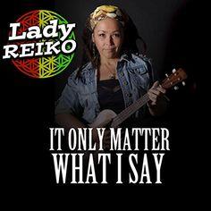 :: ワイアナエ出身、レディ・レイコ(Lady Reiko)、久しぶりのニューシングル『It Only Matter What I Say』が2月13日より配信スタート! | Wat's!New!! ハワイ by RealHawaii.jp ::