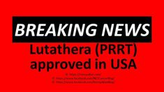 Waiting on Lutetium Lu 177 dotatate (Lutathera®) – PRRT? « Ronny Allan - Living with Neuroendocrine Cancer