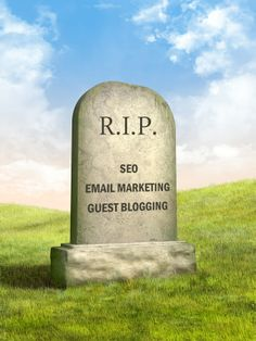 Guest blogging is dead, so is email marketing, SEO... (not if you know what you're doing)