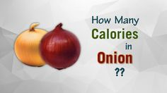 Healthwise: How Many Calories in Onion? Diet Calories, Calories Intake and Healthy Weight Loss by Enviata @ https://youtu.be/7pdcZfYkU-Q