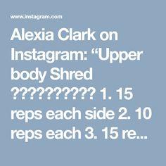 "Alexia Clark on Instagram: ""Upper body Shred ⚡️⚡️⚡️⚡️⚡️ 1. 15 reps each side 2. 10 reps each 3. 15 reps each side 4. 15 reps 3 ROUNDS! #alexiaclark #queenofworkouts…"" • Instagram"