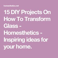 15 DIY Projects On How To Transform Glass - Homesthetics - Inspiring ideas for your home.
