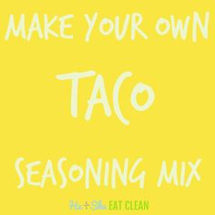 Clean Eat Recipe :: Make Your Own Taco Seasoning Mix
