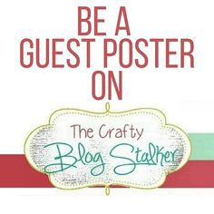 Looking to reach a new audience? Share a tutorial on The Crafty Blog Stalker. Click through for more information and how to get started.