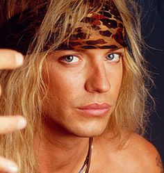 Bret Michaels (Poison). Judge me all you want cause Talk Dirty to Me is one of the sexiest rock songs so HA