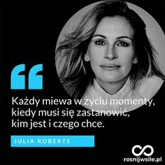 Motto, My Dream Came True, Julia Roberts, More Than Words, New Things To Learn, Powerful Words, Better Life, True Quotes, Sentences