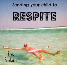 Free Printable form for sending your child to Respite, foster care, adoption, special needs