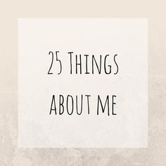 If youre nosey like me you will like my new post. Ive written 25 facts that you may or may not know about me. Link in bio.