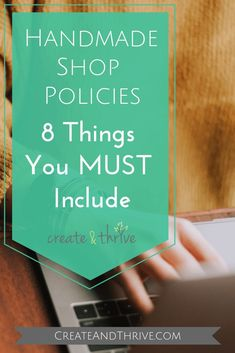 What, exactly, should you have in your handmade shop policies? It doesn't matter if you're selling on Etsy, Shopify, or anywhere else online – you need to have a comprehensive policy section on your site.  I know, I know – writing policies is NOT fun.  But it IS a vital step in protecting both you and your customers.  A lot of potential issues with your customers can be side-stepped through the judicious use of policies. Selling Handmade Items, Handmade Shop, Etsy Handmade, Craft Business, Creative Business, Starting An Etsy Business, Business Advice, Online Business, Business Planning