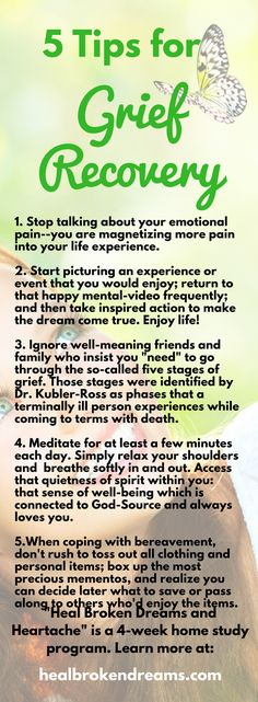 """Are you hurting from divorce, heartache, empty nest, grief, pet loss? Try these 5 Tips for Grief Recovery, and learn more about healing by clicking the link. """"Heal Broken Dreams and Heartache"""" is a home study course with 7 hours of videos and much more to support your happy, healthy life. #bereavement #divorce #emptynest #grief #petloss Happy Healthy, Healthy Life, Grief Poems, Alexa Skills, Dad Quotes, Stop Talking, Pet Loss, Bereavement, 7 Hours"""
