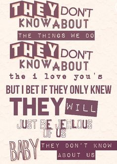 """""""They Don't Know About Us"""" - One Direction."""