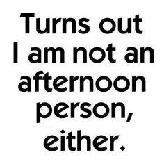 I'm a night person