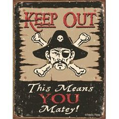 Cool Pirate and Zombie Stuff: Pirates Plunder - Cool Pirate and Zombie Stuff Pirate Bedroom Decor, Pirate Signs, Keep Out, Vintage Metal Signs, Pirate Skull, Aleta, Pirate Theme, Pirate Birthday, Pirate Party
