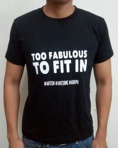 """This cotton shirts bear ASP's """"Hugot"""" lines which celebrate life on the autism spectrum.  """"I am just too fabulous to fit in."""" Live loud! Live proud! Hindi dapat ikahiya ang autismo.""""  Order this item at: https://autismall.myshopify.com/collections/t-shirts/products/shirt-fabulous"""
