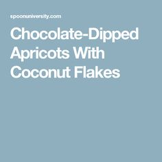 Chocolate-Dipped Apricots With Coconut Flakes