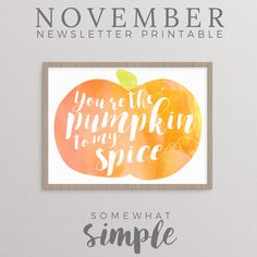 You're the pumpkin to my spice! We hope you love this Watercolor Pumpkin Free Printable as much as we do! Free just for signing up for our newsletter!