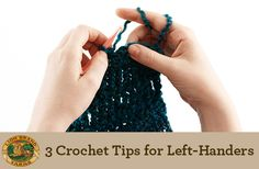3 Helpful Crochet Tips for the Left-Handed. I am not left-handed, but I have a crocheting friend who is...