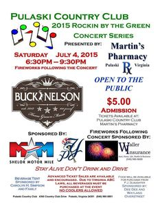The Pulaski Country Club presents their 2015 Rockin By the Green Outdoor Concert Series and July 4th Celebration featuring music by Buck Nelson and fireworks on Saturday, July 4, 2015.