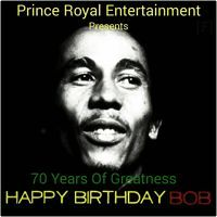 BOB MARLEY 70 YEARS OF GREATNESS by PrinceRoyalEntertainment on SoundCloud