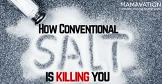 How Conventional Salt is Killing You - Mamavation Nutrition Articles, Health And Nutrition, Health Tips, Fitness And Beauty Tips, Vitamin A Foods, Sodium Intake, Table Salt, Health Vitamins, High Blood Pressure