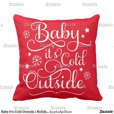 "Baby It's Cold Outside | Holiday Throw Pillow Seasonal pillow design features ""Baby it's Cold Outside"" script writing text design with star and snowflake accents and a pattern of diagonal red and soft white candy cane stripes on the back. Red background color can be customized to coordinate with your holiday decor."