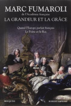 La Grandeur et la Grâce, de Marc Fumaroli -