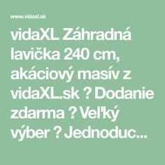 vidaXL Záhradná lavička 240 cm, akáciový masív z vidaXL.sk ► Dodanie zdarma ► Veľký výber ► Jednoduchý a bezpečný nákupí Math Equations