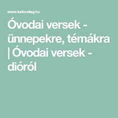 Óvodai versek - ünnepekre, témákra   Óvodai versek - dióról Diy And Crafts, Nap, Hungary, March, Children, Young Children, Boys, Child, Kids