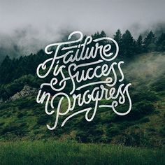 """""""Failure is Success in Progress"""" Lettering by Mister Doodle"""