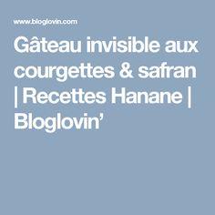 Gâteau invisible aux courgettes & safran | Recettes Hanane | Bloglovin'