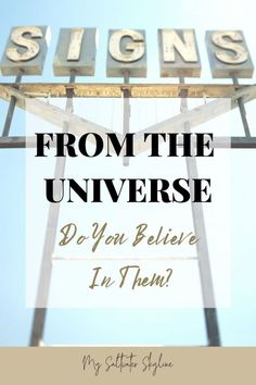 Signs From The Universe: Do You Believe In Them? - My Saltwater Skyline