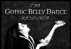 The Gothic Bellydance Resource - put together and maintained by Tempest, who is one of the dancers who started it all.