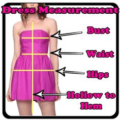 How to measure yourself for a proper fitting dress.  A proper fitting dress can be hard to find especially for an amateur Transsexual. To find your proper measurements, I suggest wearing all body forming lingerie, padding or anything that effects the shape of your body while measuring to get the proper fit.