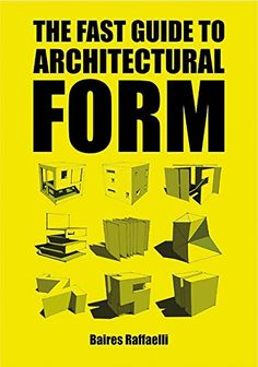The Fast Guide to Architectural Form by Baires Raffaelli http://www.amazon.co.uk/dp/9063694113/ref=cm_sw_r_pi_dp_jXQ9wb1GKD237