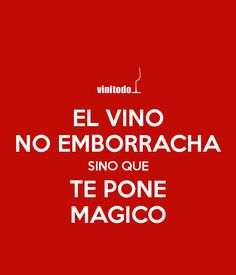 El vino no emborracha Beer Memes, Beer Humor, Best Quotes, Funny Quotes, Phrase Of The Day, Wine Quotes, Wine Sayings, Funny Phrases, Vintage Wine