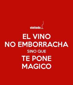 El vino no emborracha
