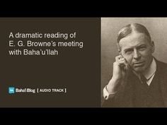 A Dramatic Reading of E. G. Browne's Meeting with Baha'u'llah - YouTube