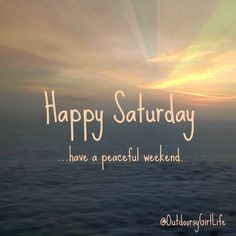 Weekend Quotes: Happy Saturday (with snow and sun). Follow me on Facebook @OutdoorsyGirlLife