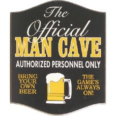 "Official Man Cave ""Bring Your Own Beer"""