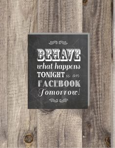 8x10 and 5x7 Instant Download - Funny -Behave What Happens Tonight Is On Facebook Tomorrow - Modern DIY, Reception Sign Classic Wedding on Etsy, $5.00