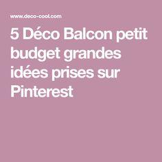 5 Déco Balcon petit budget grandes idées prises sur Pinterest