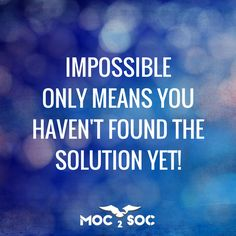 #quotes #success Impossible only means you haven't found the solution yet!