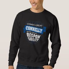 Comes Great CONNELLY. Gift Birthday Sweatshirt - cyo diy customize unique design gift idea perfect