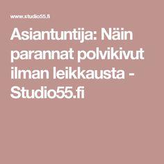 Asiantuntija: Näin parannat polvikivut ilman leikkausta - Studio55.fi