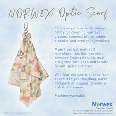 The norwex optic scarf is one of my most used products. I use it every day on my eyeglasses and sunnies. No other optic cloth cleans so good!